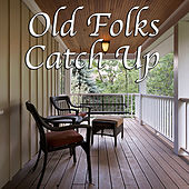 Old Folks Catch Up de Various Artists