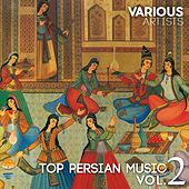 Top Persian Music, Vol. 2 by Various Artists