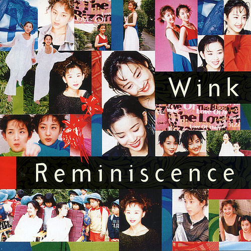 Reminiscence by Wink