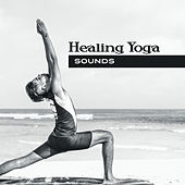 Healing Yoga Sounds – Deep Meditation, Soft Mindfulness, Kundalini Zen, Chakra Balancing, Calm Down, Hatha Yoga by Yoga Music