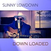 Down Loaded by Sunny Lowdown