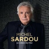 Le choix du fou by Michel Sardou