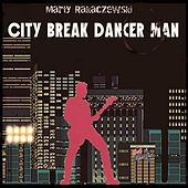 City Break Dancer Man de Marty Rakaczewski