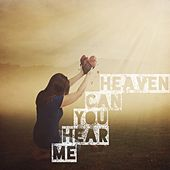 Heaven Can You Hear Me by Dave Thompson
