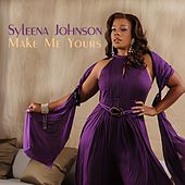 Make Me Yours by Syleena Johnson