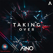 Taking Over - Single by Arno