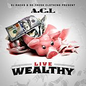 Live Wealthy von ACL