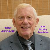80th Birthday Compilation von Tony Goodacre