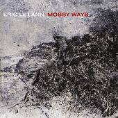 Mossy Ways by Eric Le Lann