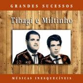 Grandes Sucessos: Músicas Inesquecíveis (Remasterizado) von Tibagi E Miltinho