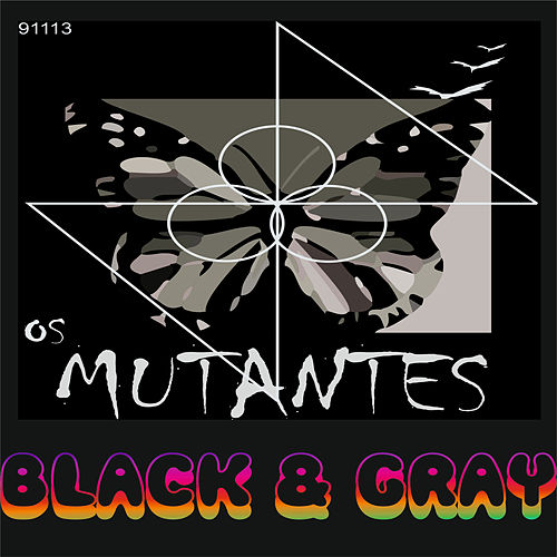 Black and Gray by Os Mutantes