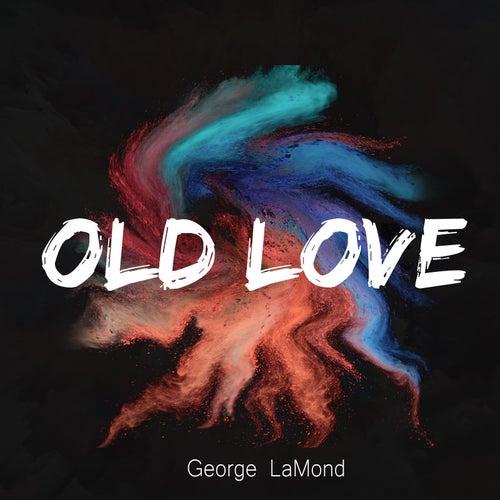Old Love by George LaMond