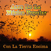 Ases de la Musica Popular / Con la Tierra Encima by Various Artists