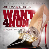 Want 4 Nun de Millions Billions