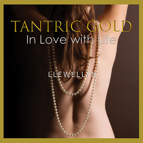 Tantric Gold - in Love with Life by Llewellyn
