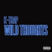 Wild Thoughts von K-Trap