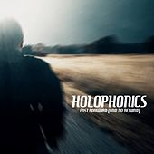Fast Forward (And No Rewind) by Holophonics