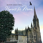Hymns for Mom by Alison Leslie Hall