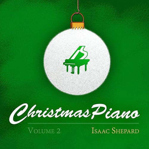 Christmas Piano, Vol. 2 by Isaac Shepard