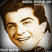 Magical Spark of Love by Trade Martin