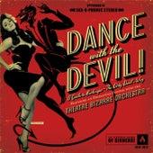 Dance with the Devil! by Theatre Bizarre Orchestra