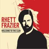 Welcome to the Club von Rhett Frazier