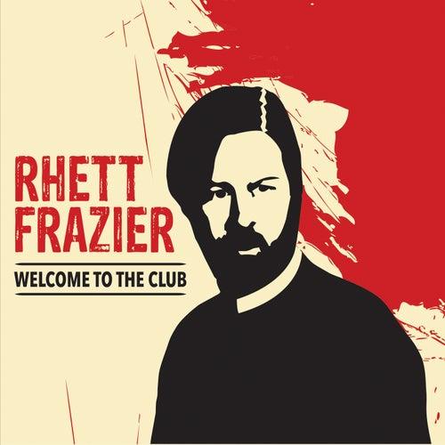Welcome to the Club de Rhett Frazier