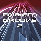 Ambient Groove 2 - EP by Various Artists