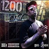 1200 Shit by Big Josh