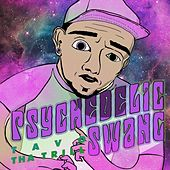 Psychedelic Swang by Tavo Tha Trill