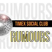 Rumours by Timex Social Club