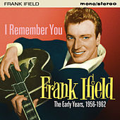 I Remember You: The Early Years (1956-1962) by Frank Ifield