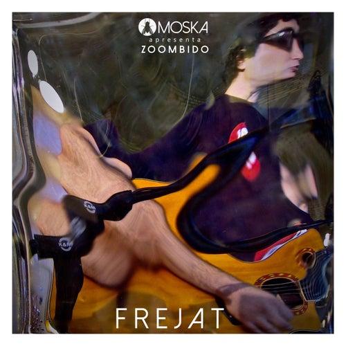 Moska Apresenta Zoombido: Frejat de Frejat