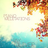 Piano Meditations by Jay Oliver