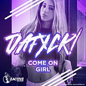 Come On Girl de Dafxck!