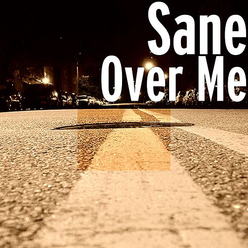Over Me by Sane
