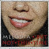 But Not This Time by La Melodia