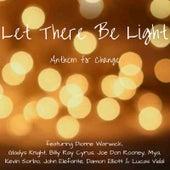 Let There Be Light (feat. Billy Ray Cyrus, Gladys Knight, Joe Don Rooney, Mya, John Elefante, Kevin Sorbo & Damon Elliott) by Dionne Warwick