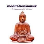Meditationsmusik - Entspannung für Länger, Meditation und Yoga, Musik für Spa & Massage, Wellness by Meister der Entspannung und Meditation
