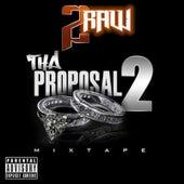 Tha Proposal 2 Mixtape by 2Raw