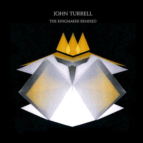 The Kingmaker Remixed by John Turrell