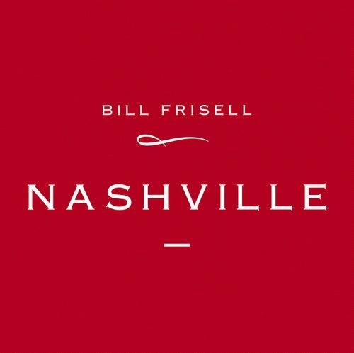 Nashville by Bill Frisell