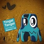 Tingel Tangel, Vol. 19 - Tech House Session de Various Artists
