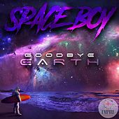Goodbye Earth by Space Boy