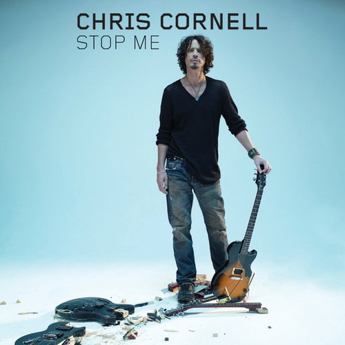 Stop Me by Chris Cornell