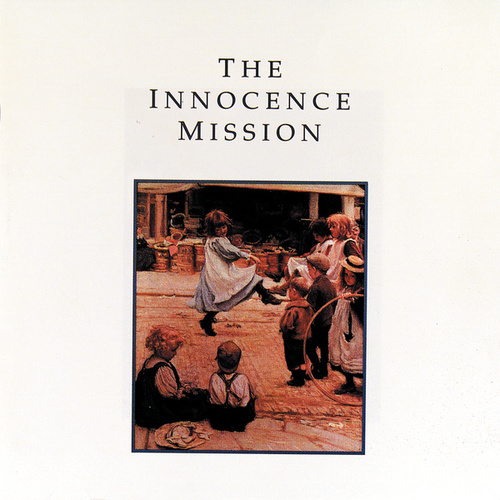 The Innocence Mission by The Innocence Mission