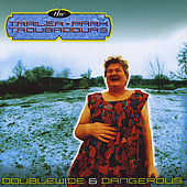 Doublewide & Dangerous by Antsy Mcclain and the Trailer Park Troubadours