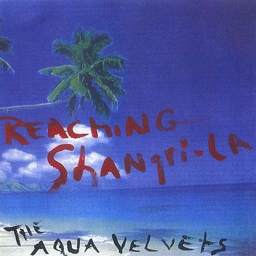 Reaching Shangri-La by Aqua Velvets