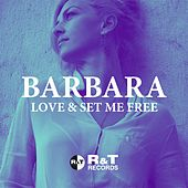 Love & Set Me Free de Barbara