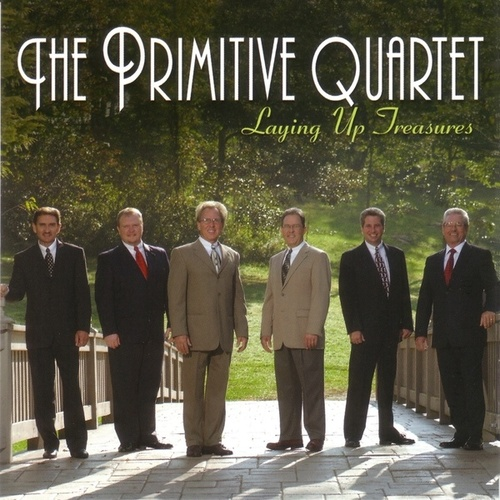 Laying Up Treasures by The Primitive Quartet